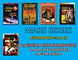 The MARS Series, Books 1-5 [Unabridged CD] by Edgar Rice Burroughs (A PRINCESS OF MARS, THE GODS OF MARS, THE WARLORD OF MARS, THUVIA, MAID OF MARS, THE CHESSMEN OF MARS)