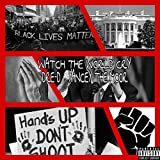 Watch the World Cry (feat. Yancey the Moor) [Explicit]