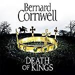 Death of Kings: The Last Kingdom Series, Book 6 | Bernard Cornwell