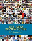 The ABBA Review Guide: ABBA related  Music and Media 1964-2017