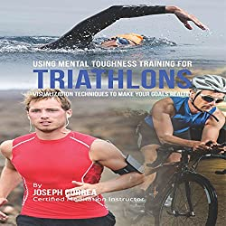 Using Mental Toughness Training for Triathlons