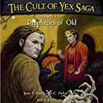 The Cult of Yex Saga: Part II: Prophecies of Old: An Epic Fantasy Series | Jason F. Smith,C. Parker Garlitz