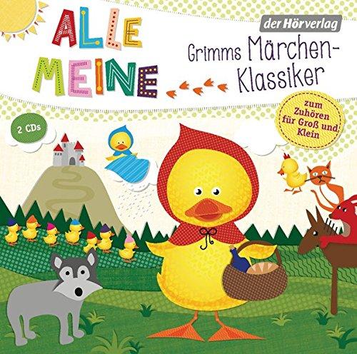 Alle meine Grimms Märchenklassiker: Zum Zuhören für Groß und Klein. Enthält: Hänsel und Gretel, Die Bremer Stadtmusikanten, Der Froschkönig, Rapunzel, ... u. v. a. (Alle meine ...-Reihe, Band 6)