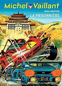 Michel Vaillant, tome 59 : La prisonnière par Graton