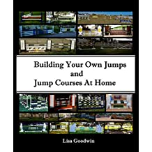 Building Your Own Jumps and Jump Courses At Home