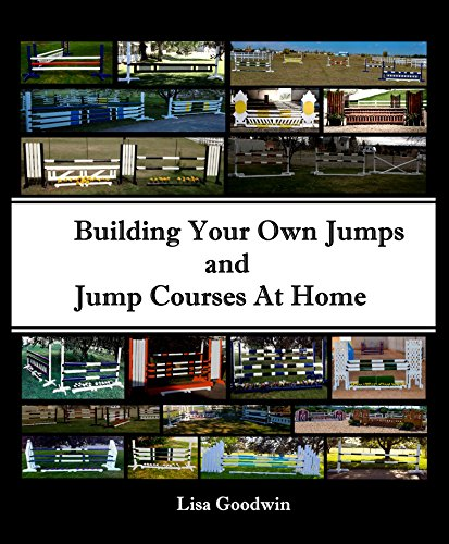 Building your own jumps and jump courses at home lisa m for Builders unlimited