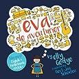 Eva the Adventurer. Eva de Avonturier.: Children's Bilingual Book: English + Dutch (Dutch Edition)
