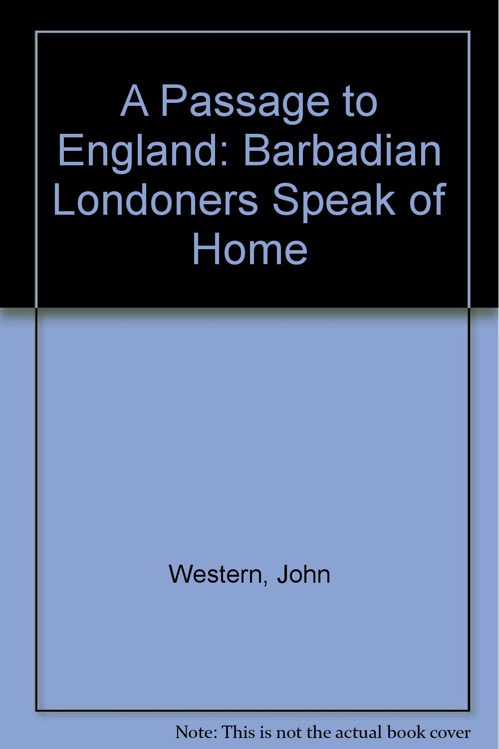 Buy A Passage To England Barbadian Londoners Speak Of Home Book