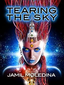 Tearing the Sky by [Moledina, Jamil]
