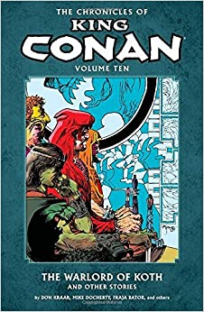 Book The Chronicles of King Conan Volume 10: The Warlord of Koth by Various (2015-03-10)