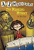 The Missing Mummy (A to Z Mysteries)