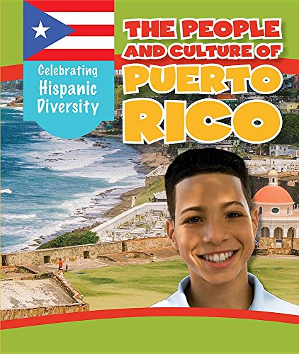 The People and Culture of Puerto Rico (Celebrating Hispanic Diversity)