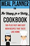 Meal Planner for The Happy in a Hurry Cookbook: Plan 100-Plus Fast and Easy New Recipes That Taste Like Home