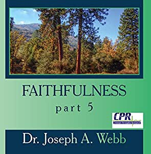 Faithfulness part 5