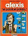 ''Et patati, et patata...'' par Alexis