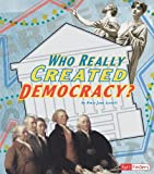 Who Really Created Democracy?, Amie Jane Leavitt, 1429633433
