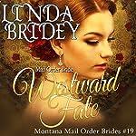 Westward Fate: Montana Mail Order Brides, Book 19   Linda Bridey