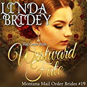 Westward Fate: Montana Mail Order Brides, Book 19 | Linda Bridey