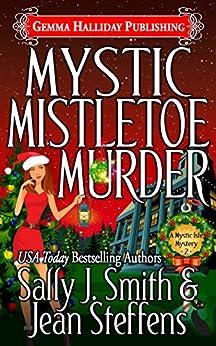 Mystic Mistletoe Murder (Mystic Isle Mysteries Book 2) by [Smith, Sally J., Steffens, Jean]