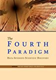 The Fourth Paradigm: Data-Intensive Scientific Discovery (English Edition)