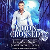 Moon Crossed: Sky Brooks World: Ethan, Book 1 | Emerson Knight, McKenzie Hunter