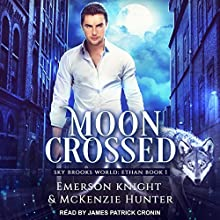 Moon Crossed: Sky Brooks World: Ethan, Book 1 Audiobook by Emerson Knight, McKenzie Hunter Narrated by James Patrick Cronin