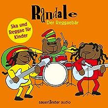 Der Reggaebär: Ska und Reggae für Kinder Hörbuch von Randale Gesprochen von: Randale