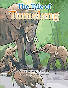 The Tale of Tumeleng by [Ms. Ryke Leigh Douglas]
