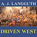 Driven West: Andrew Jackson's Trail of Tears to the Civil War Audiobook by A. J. Langguth Narrated by Mel Foster