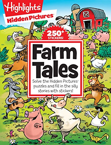 Hidden Sticker Pictures - Farm Tales: Solve the Hidden Pictures® puzzles and fill in the silly stories with stickers! (Highlights™  Hidden Pictures® Silly Sticker Stories™ )