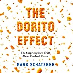 The Dorito Effect: The Surprising New Truth About Food and Flavor | Mark Schatzker