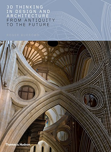 - 3D Thinking in Design and Architecture: From Antiquity to the Future