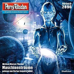 Maschinenträume (Perry Rhodan 2896) Hörbuch
