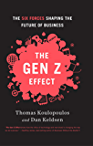 Gen Z Effect: The Six Forces Shaping the Future of Business