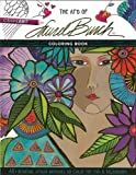 The Art of Laurel Burch™ Coloring Book: 45+ Original Artist Sketches to Color for Fun & Relaxation