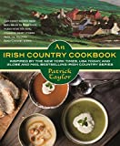 An Irish Country Cookbook: More Than 140 Family Recipes from Soda Bread to Irish Stew, Paired with Ten New, Charming Short Stories from the Beloved Irish Country Series (Irish Country Books Book 13)