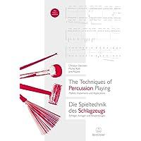 The Techniques of Percussion Playing / Die Spieltechnik des Schlagzeugs -Mallets, Implements and Applications / Schlägel, Anreger und Anwendungen-. Buch