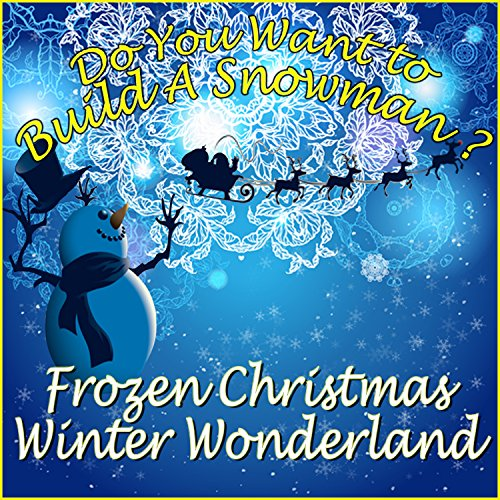 Do You Want to Build A Snowman? Frozen Christmas Winter Wonderland]()