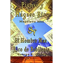 Piense y Hagase Rico by Napoleon Hill & El Hombre Mas Rico de Babilonia by George S. Clason (Spanish Edition) by Napoleon Hill (2007-05-07)