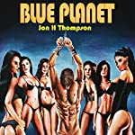 Blue Planet | Jon H Thompson