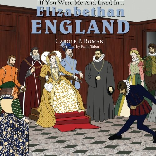 If You Were Me and Lived in... Elizabethan England (An