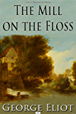 The Mill on the Floss - Classic Illustrated Edition