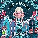 A Place Called Perfect Hörbuch von Helena Duggan Gesprochen von: Rachael Beresford