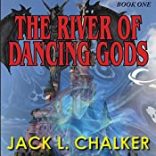 The River of the Dancing Gods: The Dancing Gods, Book 1 | Jack L. Chalker