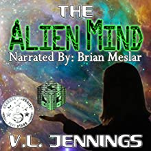 The Alien Mind Audiobook by V.L. Jennings Narrated by Brian Meslar
