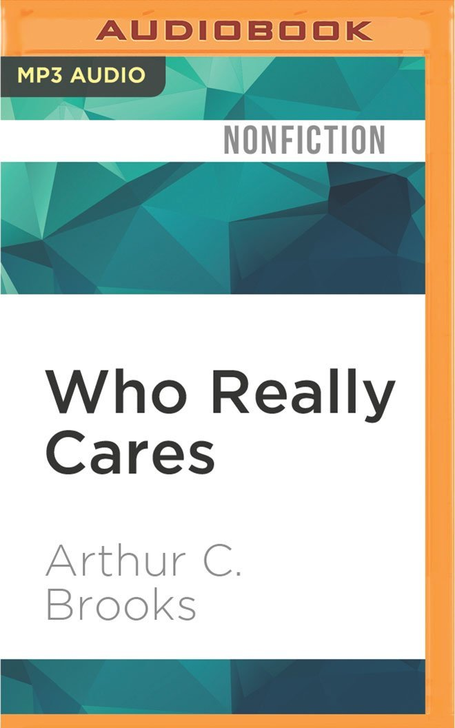 Read Online Who Really Cares: The Surprising Truth About Compassionate Conservatism PDF