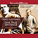 One True Sentence Audiobook by Craig McDonald Narrated by Tom Stechschulte