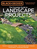 how to landscape your yard Black & Decker The Complete Guide to Landscape Projects: Natural Landscape Design - Eco-friendly Water Features - Hardscaping - Landscape Plantings (Black & Decker Complete Guide)