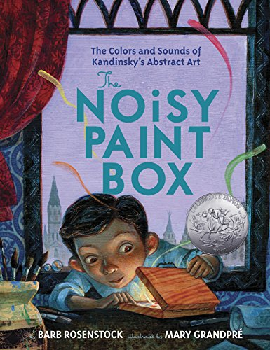 The Noisy Paint Box: The Colors and Sounds of Kandinsky's Abstract - Colors Of Russia