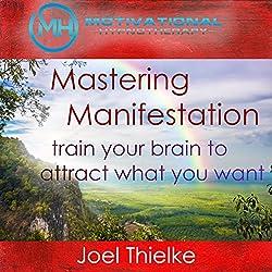 Mastering Manifestation